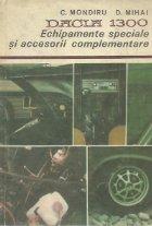 Dacia 1300 - Echipamente speciale si accesorii complementare