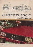 Dacia 1300 szemelygepkocsi (Automobilul Dacia
