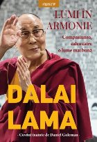Dalai Lama. Lumi în armonie. Compasiunea, calea către o lume mai bună