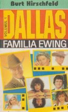 Dallas, Volumul I - Familia Ewing
