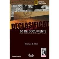Declasificat - 50 de documente strict-secrete care au schimbat istoria