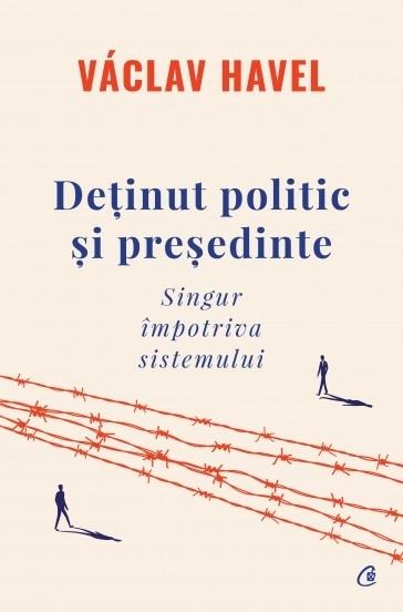 Deţinut politic şi preşedinte : singur împotriva sistemului