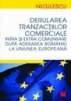Derularea tranzaciilor comerciale intra si extracomunitare dupa aderarea Romaniei la Uniunea Europeana