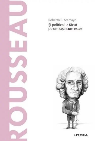 Descopera Filosofia. Rousseau