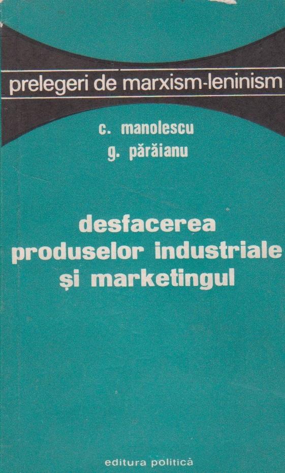 Desfacerea produselor industriale si marketingul