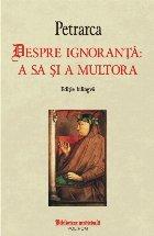 Despre ignoranță: a sa și a multora (editie bilingva)