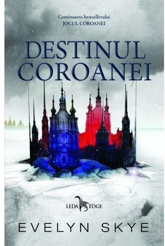 Destinul coroanei ( al doilea volum al seriei Jocul Coroanei)