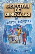 Detectivii de dinozauri în deșertul înghețat