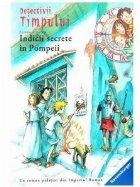 Detectivii timpului 16. Indicii secrete in Pompeii