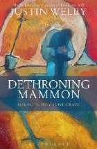 Dethroning Mammon: Making Money Serve Grace