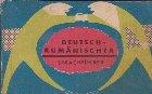 Deutsch-Rumanischer Sprachfuhrer. Ghid de conversatie german-roman