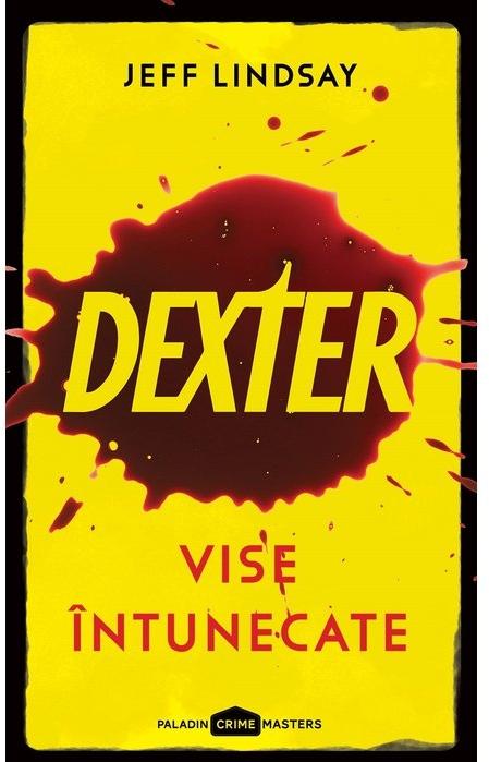 Dexter. Vise întunecate