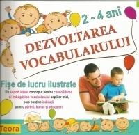 Dezvoltarea vocabularului - Fise de lucru ilustrate (2-4 ani)