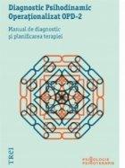 Diagnostic Psihodinamic Operationalizat OPD-2. Manual de diagnostic si planificarea terapiei