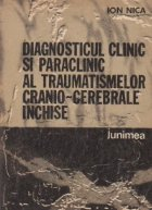 Diagnosticul clinic si paraclinic al traumatismelor cranio-cerebrale inchise