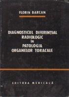 Diagnosticul diferential radiologic in patologia organelor toracale
