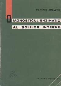 Diagnosticul enzimatic al bolilor interne