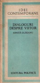 Dialoguri despre viitor - Cu Edward Cornish, Herman Kahn, Willis Harman, Alvin Toffler