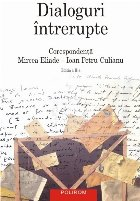 Dialoguri întrerupte: Corespondența Mircea Eliade-Ioan Petru Culianu