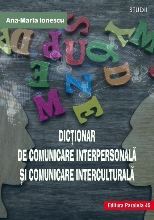 Dicţionar de comunicare interpersonală şi comunicare interculturală