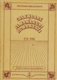 Dictionar Bibliografic - Calendare si Almanahuri Romanesti (1731-1918)