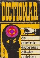 Dictionar de cuvinte, expresii, citate celebre, Editia a II-a revazuta si adaugita