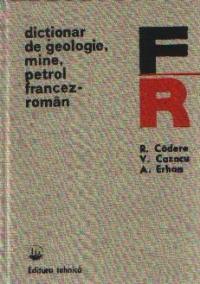 Dictionar de geologie, mine, petrol francez-roman
