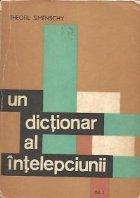 Un dictionar al intelepciunii - Cugetari antice si moderne, Volumul I
