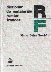 Dictionar de metalurgie roman-francez