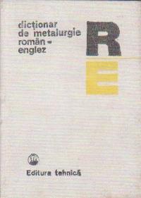 Dictionar de metalurgie roman-englez