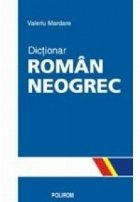 Dictionar roman neogrec (Editia III