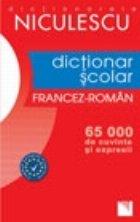 Dictionar scolar francez-roman (65000 de cuvinte si expresii)