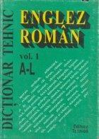 Dictionar tehnic englez-roman, Volumul I, A-L