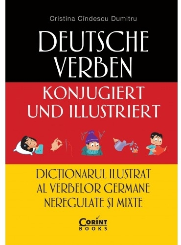 Dictionarul ilustrat al verbelor germane neregulate si mixte
