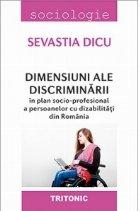 Dimensiuni ale discriminarii in plan socio-profesional a persoanelor cu dizabilitatii din Romania