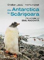 Din Antarctica la Scărișoara.Pe urmele lui Emil Racoviță