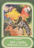Din lumea animalelor. Culegere de texte