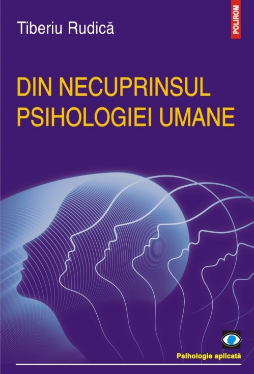 Din necuprinsul psihologiei umane