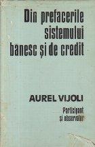 Din prefacerile sistemului banesc si de credit