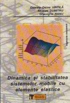 Dinamica si stabilitatea sistemelor mobile cu elemente elastice