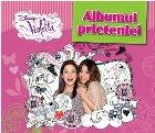Disney. Violetta. Albumul prieteniei