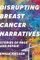 Disrupting Breast Cancer Narratives