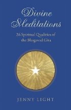 Divine Meditations: 26 Spiritual Qualities of the Bhagavad G