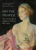 Divine People: the Art and Life of Ambrose Mcevoy (1877-1927