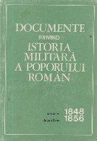 Documente privind istoria militara a poporului roman - Ianuarie 1848-Decembrie 1856