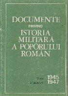 Documente privind istoria militara a poporului roman - 13 Mai 1945-31 Decembrie 1947