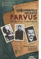 Documentele secrete Parvus. Revolutia cumparata