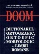 DOOM 2 - Dictionarul Ortografic, Ortoepic si Morfologic al Limbii Romane (editia a II-a, revizuita si adaugita)