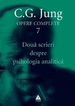 Doua scrieri despre psihologia analitică - Opere Complete, vol. 7