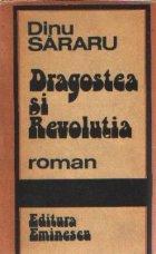 Dragostea si Revolutia - Toamna rosie. Cei care platesc cu viata. Speranta